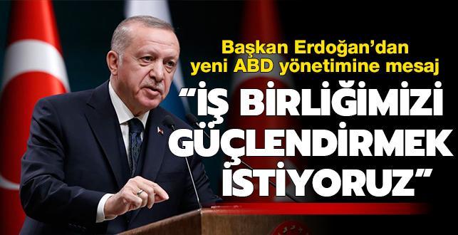 """Başkan Erdoğan'dan yeni ABD yönetimine mesaj: """"İş birliğimizi güçlendirmek istiyoruz"""""""