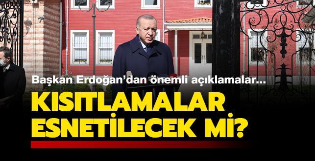 Başkan Erdoğan'dan önemli açıklamalar... Kısıtlamalar kalkacak mı?
