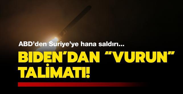 Biden'dan 'vurun' talimatı... ABD'den Suriye'ye hava saldırısı!