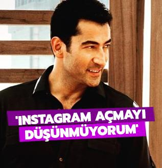 'Instagram açmayı düşünmüyorum'