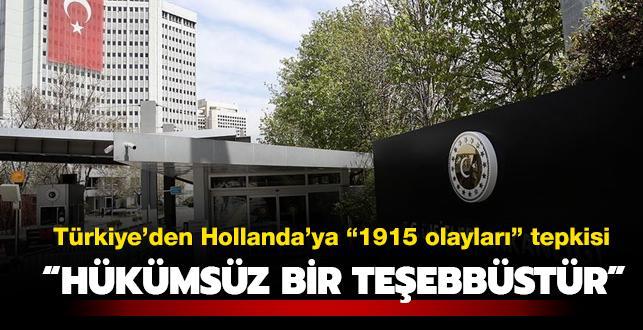 Türkiye'den Hollanda'ya '1915 olayları' tepkisi: Hükümsüz bir teşebbüstür