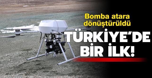 Türkiye'de bir ilk daha... Bomba atara dönüştürüldü
