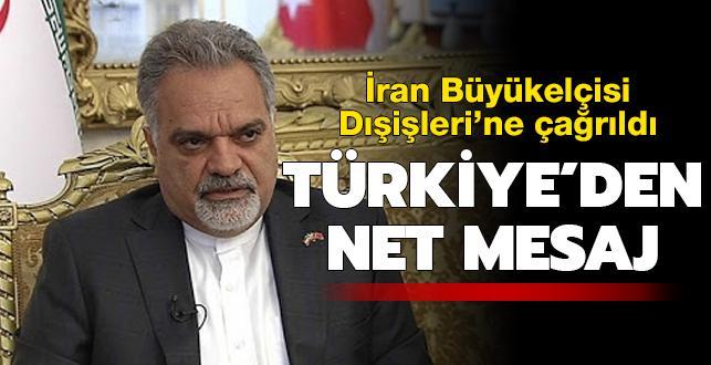 İran Ankara Büyükelçisi, Dışişleri Bakanlığı'na çağrıldı