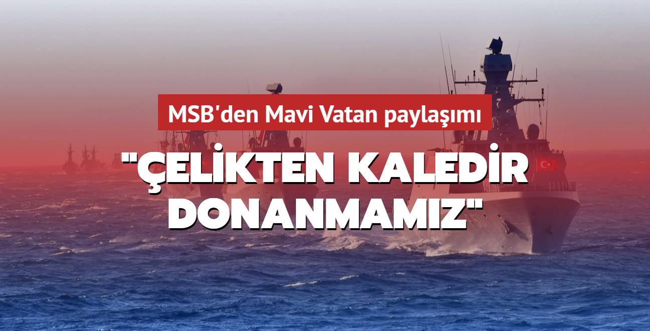 """MSB'den """"Çelikten kaledir donanmamız"""" paylaşımı: Mavi Vatan 2021 Tatbikatı  devam ediyor"""