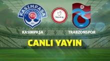 Kasımpaşa-Trabzonspor | İlk 11'ler belli oldu