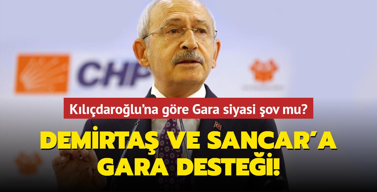 """Demirtaş ve Sancar'a Gara desteği! Kılıçdaroğlu'na göre Gara siyasi şov mu"""""""