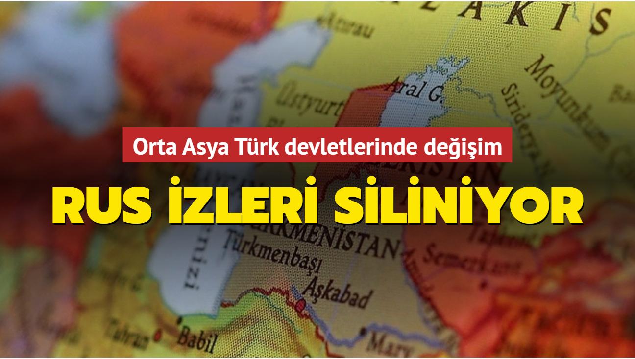Rus izleri siliniyor... Orta Asya Türk devletlerinde değişim yaşanıyor
