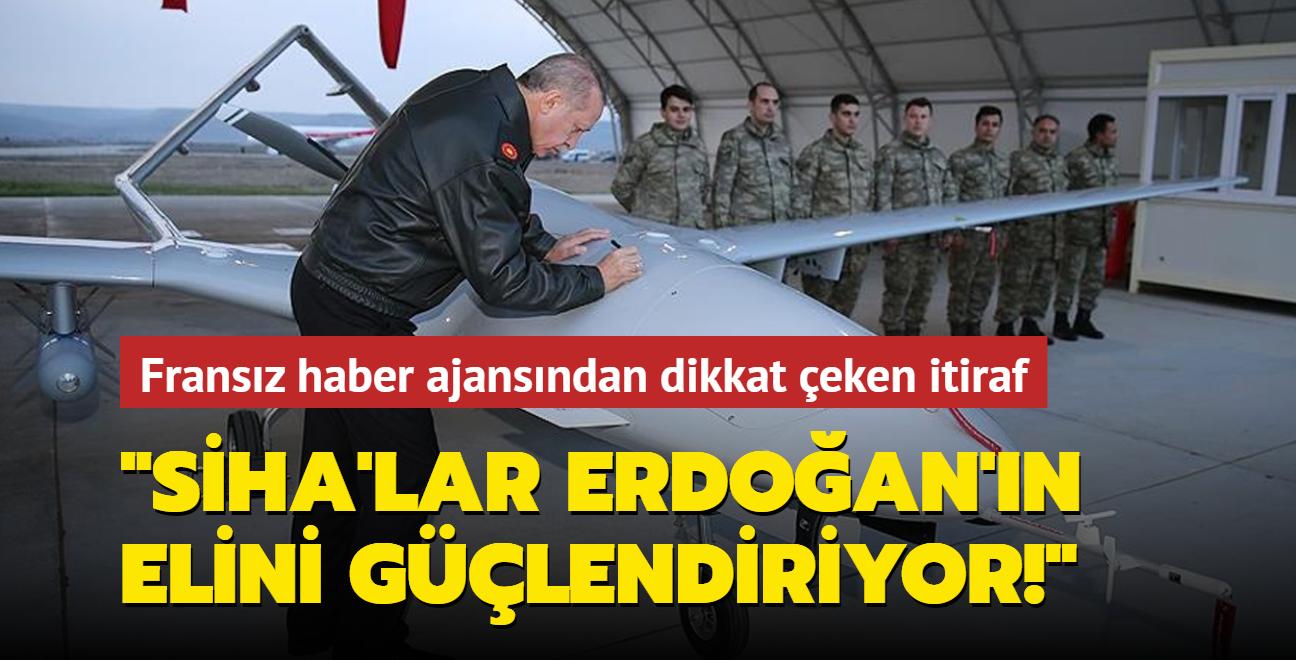 Fransız AFP, SİHA'ların Başkan Erdoğan'ın dış politikada elini güçlendirdiğini yazdı