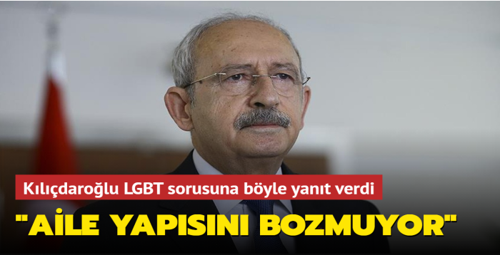 """Kılıçdaroğlu LGBT sorusuna böyle yanıt verdi... """"Aile yapısını bozmuyor"""""""