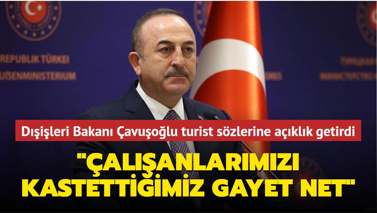 """Dışişleri Bakanı Çavuşoğlu turist sözlerine açıklık getirdi: """"Çalışan vatandaşlarımızı kastettiğimiz gayet açık ve net"""""""