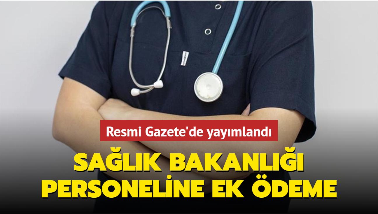 Resmi Gazete'de yayımlandı... Sağlık çalışanlarına ek ödeme