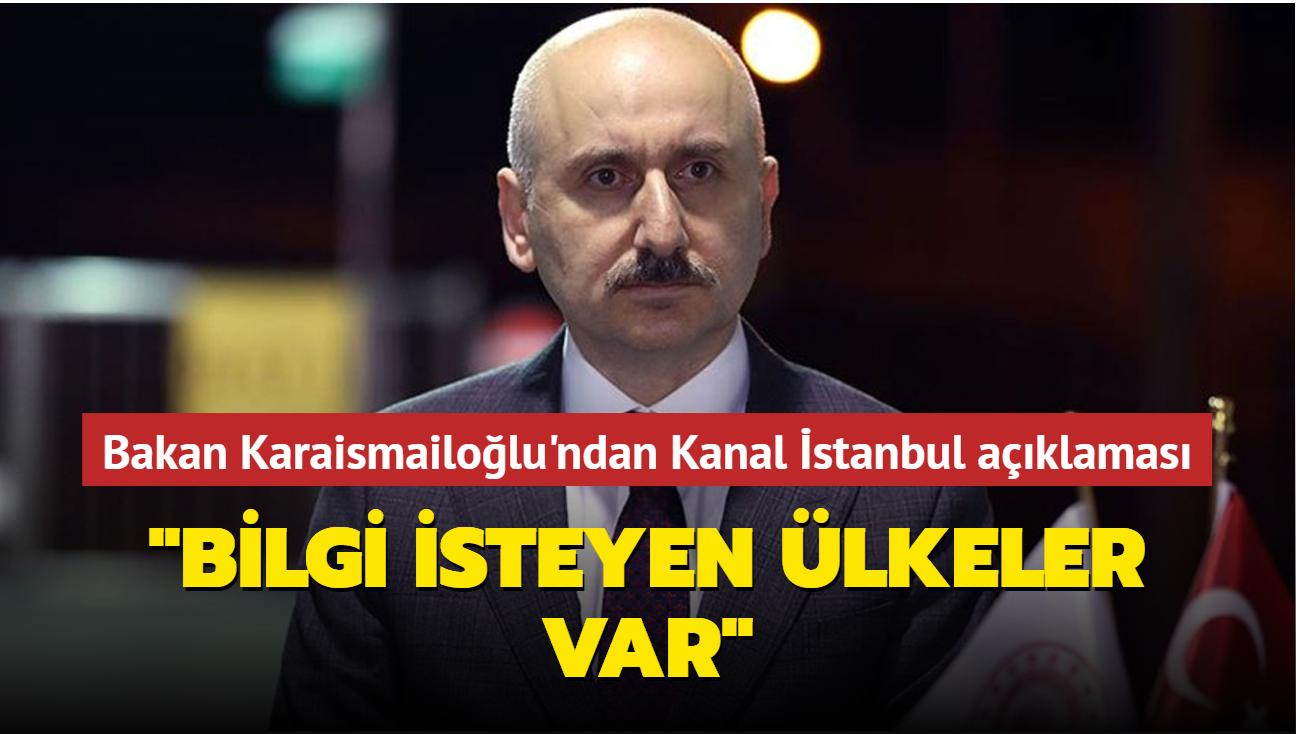 """Ulaştırma ve Altyapı Bakanı Karaismailoğlu'ndan Kanal İstanbul açıklaması: """"Bilgi isteyen ülkeler var"""""""