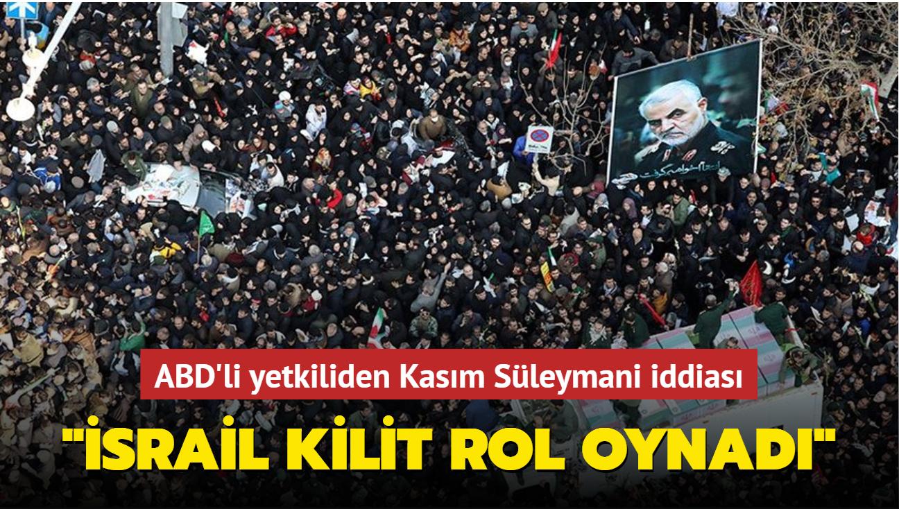 "ABD'li yetkiliden Kasım Süleymani iddiası: ""İsrail kilit rol oynadı"""