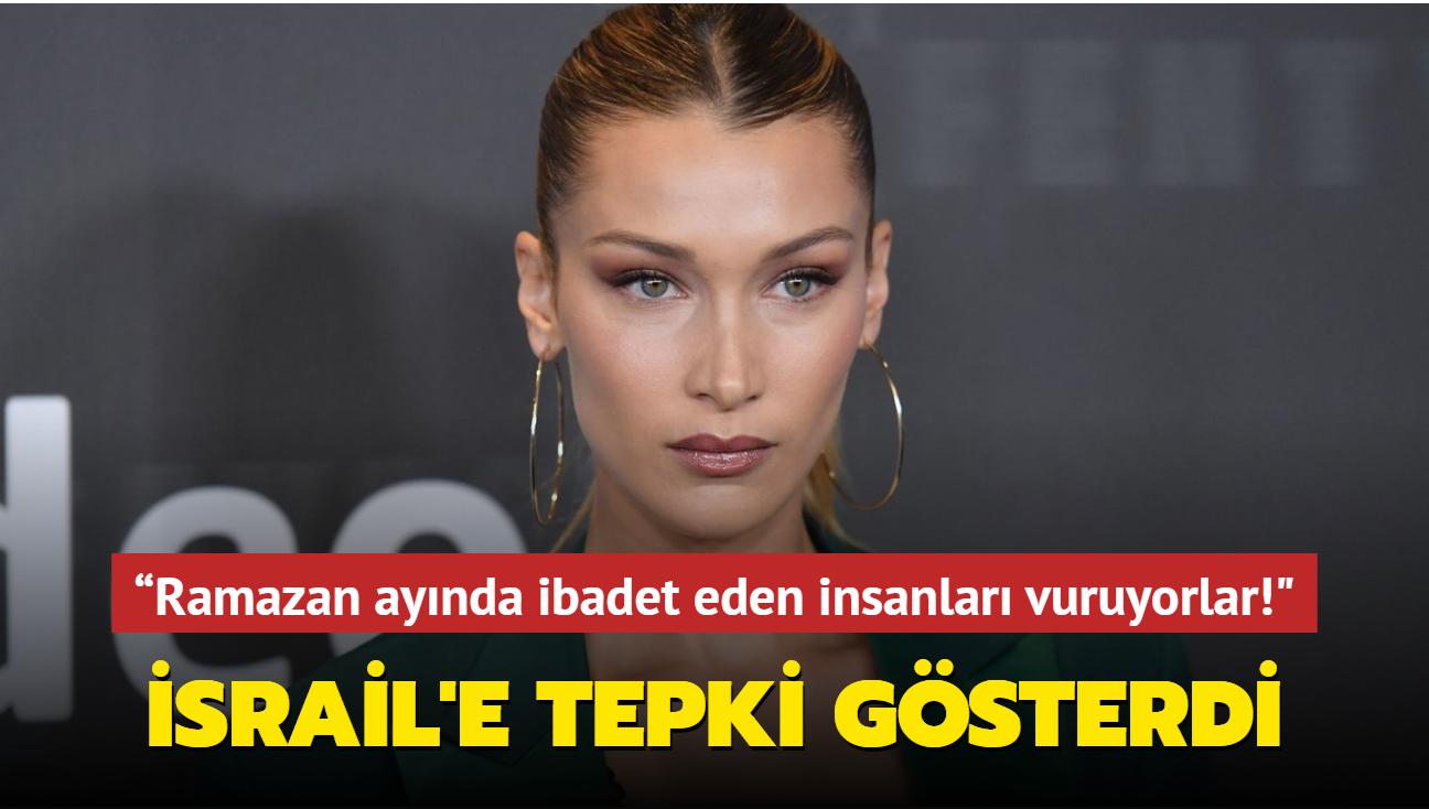 """Dünyaca ünlü model Bella Hadid'den İsrail'e tepki! """"Ramazan ayında ibadet eden insanları vuruyorlar. İzlemek çok zor"""""""