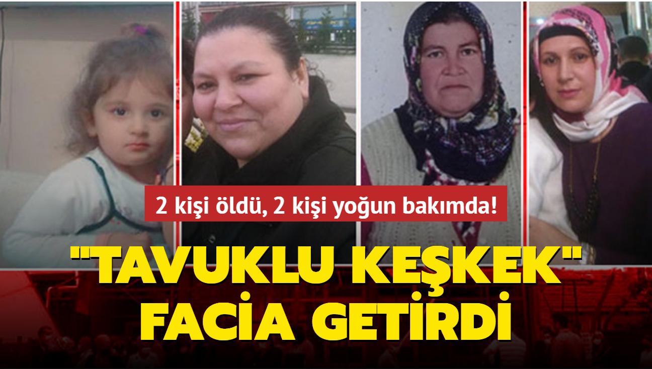 """İstanbul'da """"Tavuklu keşkek"""" faciası: 2 kişi öldü, 2 kişi yoğun bakımda"""