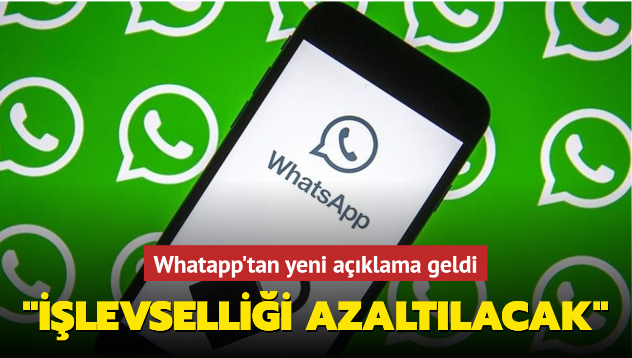"""Whatapp'tan yeni açıklama geldi: """"İşlevselliği azaltılacak"""""""