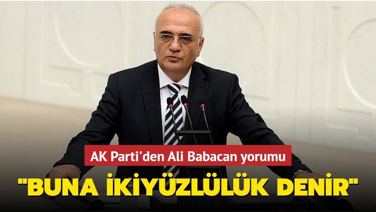 """AK Parti'den Ali Babacan yorumu: """"Buna ikiyüzlülük denir"""""""
