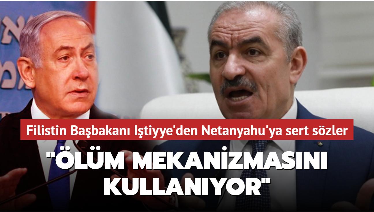 """Filistin Başbakanı Iştiyye: Netanyahu """"ölüm mekanizmasını"""" kullanıyor"""