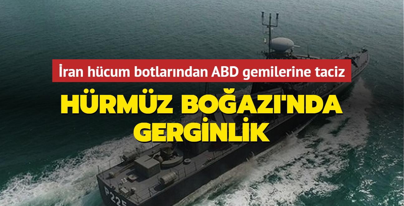 İran hücum botlarından ABD gemilerine taciz... Hürmüz Boğazı'nda gerginlik