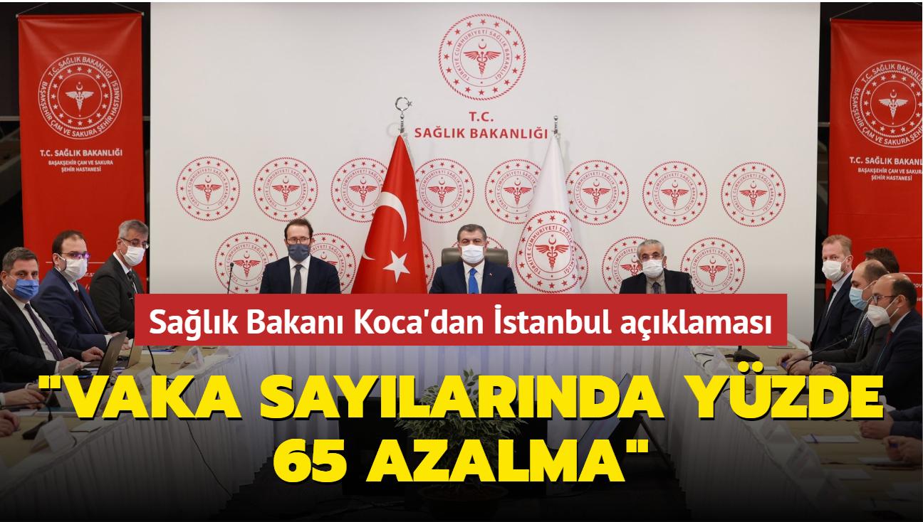"""Sağlık Bakanı Koca'dan İstanbul açıklaması: """"Vaka sayılarında yüzde 65 azalma"""""""