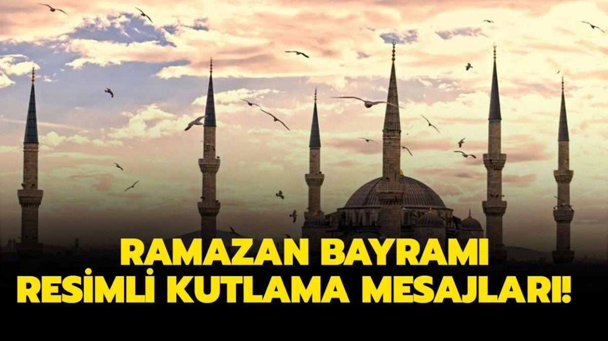 En yeni, en farklı Ramazan Bayramı tebrik mesajı 2021! Dualı, hadisli ve resimli bayram kutlama mesajları sizlerle!