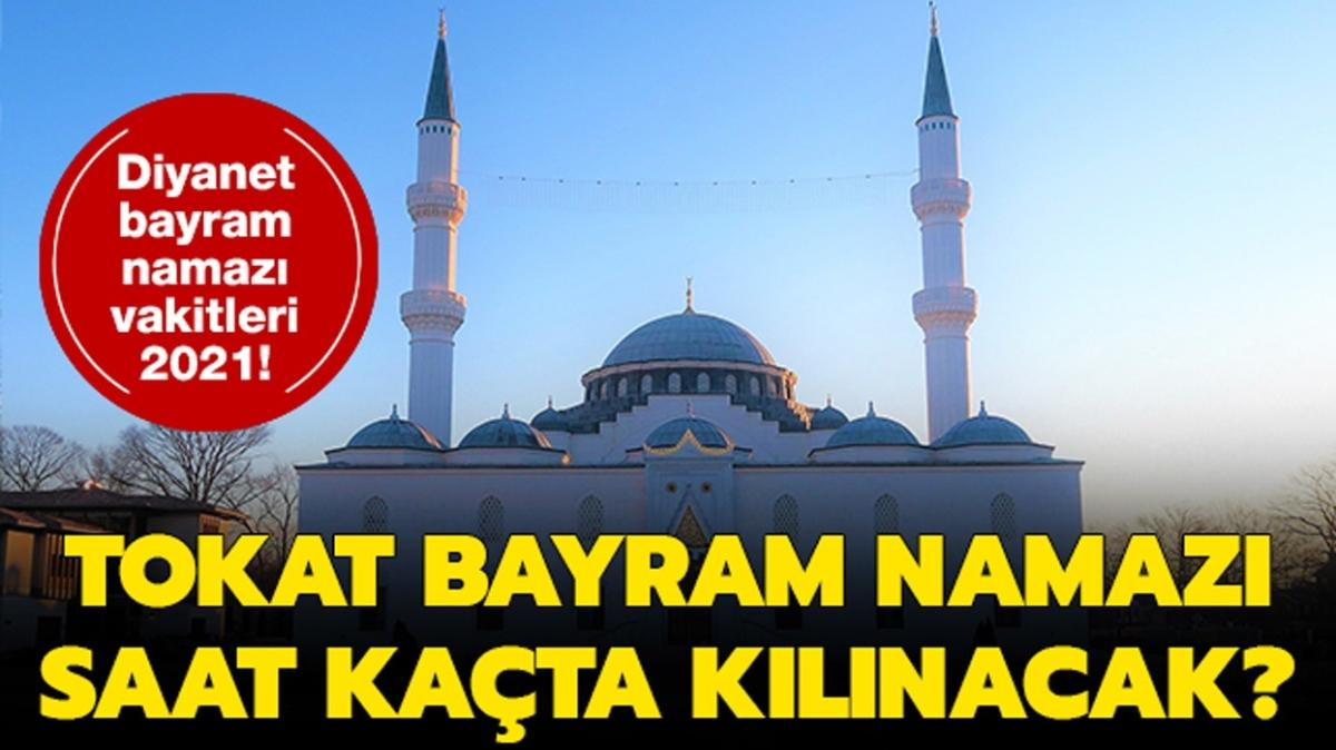 """Tokat bayram namazı saati 2021! Tokat Ramazan Bayramı namazı saat kaçta kılınacak"""""""