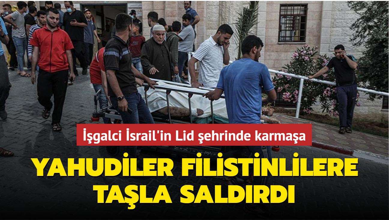 İşgalci İsrail'in Lid şehrinde karmaşa... Yahudiler Filistinlilere taşlarla saldırdı
