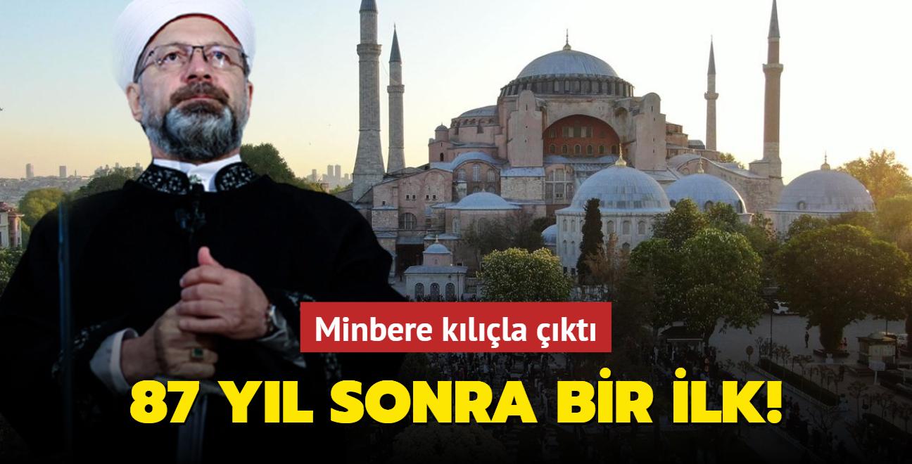 Son dakika haberi: Ayasofya Camii'nde 87 yıl sonra bir ilk: Diyanet İşleri Başkanı Erbaş minbere kılıçla çıktı