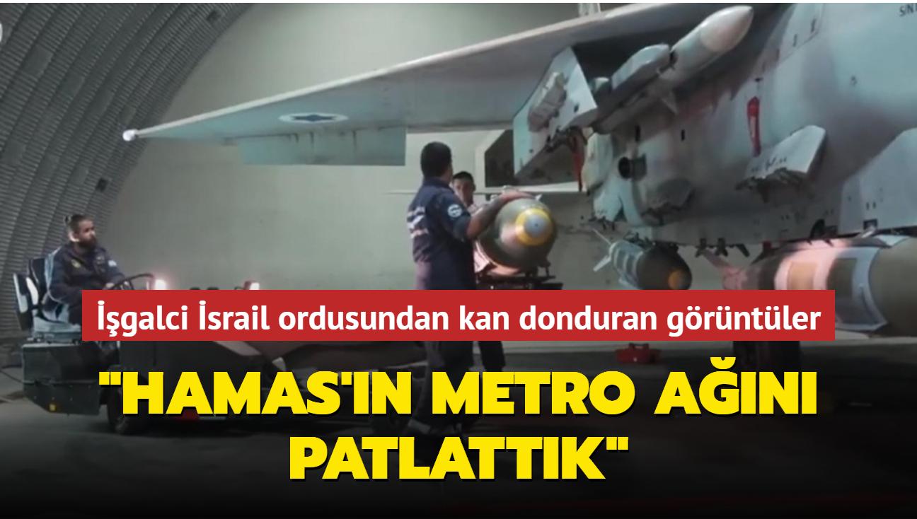 """İşgalci İsrail ordusundan kan donduran görüntüler: """"Hamas'ın metro ağını patlattık"""""""