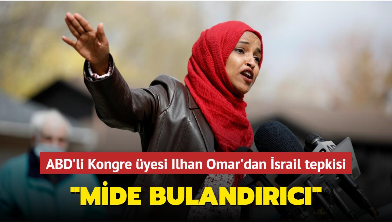 ABD'li Kongre üyesi Ilhan Omar'dan İsrail tepkisi: Mide bulandırıcı