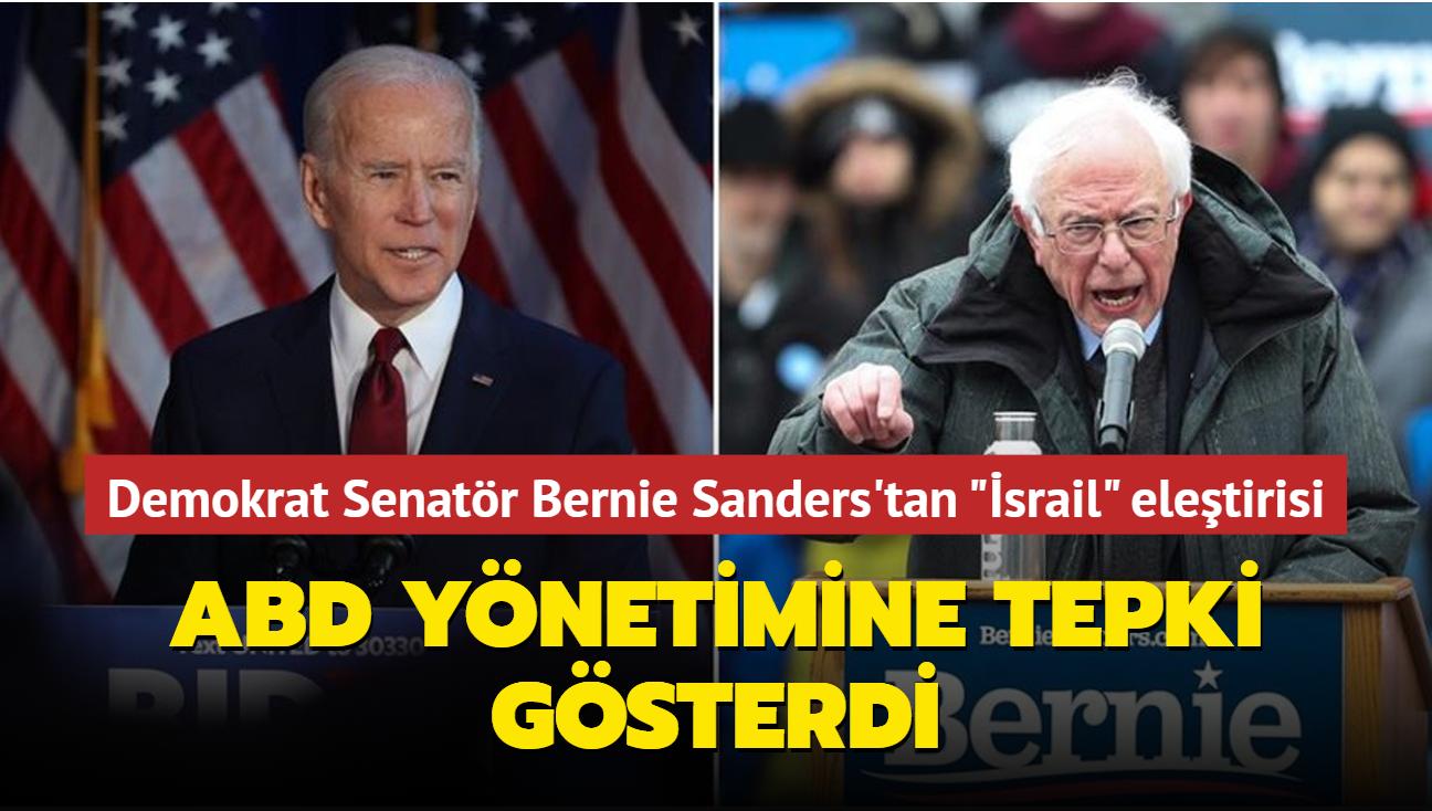 """Demokrat Senatör Bernie Sanders'tan """"İsrail"""" eleştirisi... ABD yönetimine tepki gösterdi"""