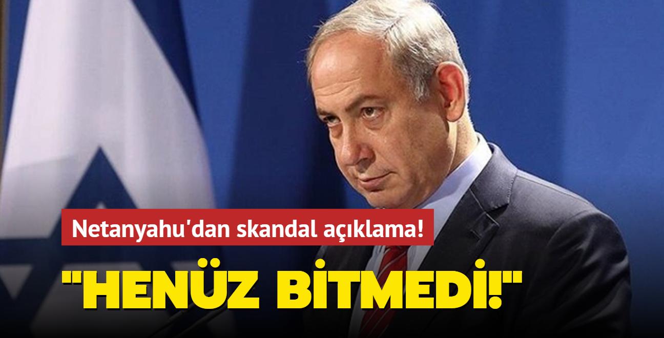 Netanyahu'dan skandal açıklama: Her şeyi yapacağız
