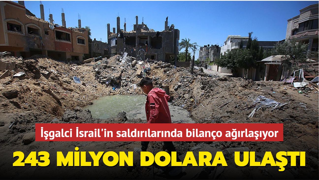 İşgalci İsrail'in saldırılarında bilanço ağırlaşıyor... 243 milyon dolara ulaştı