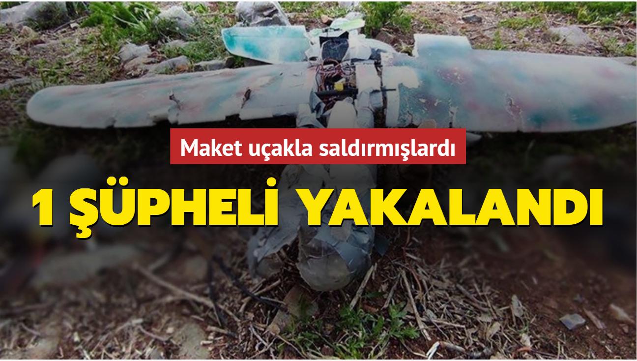 Maket uçaklarla saldırmışlardı... 1 şüpheli yakalandı