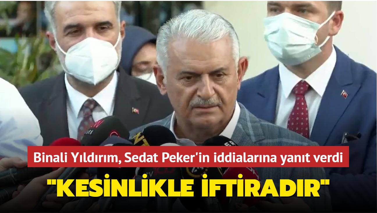 """Binali Yıldırım Sedat Peker'in iddialarına yanıt verdi: """"İddialar kesinlikle iftiradır"""""""