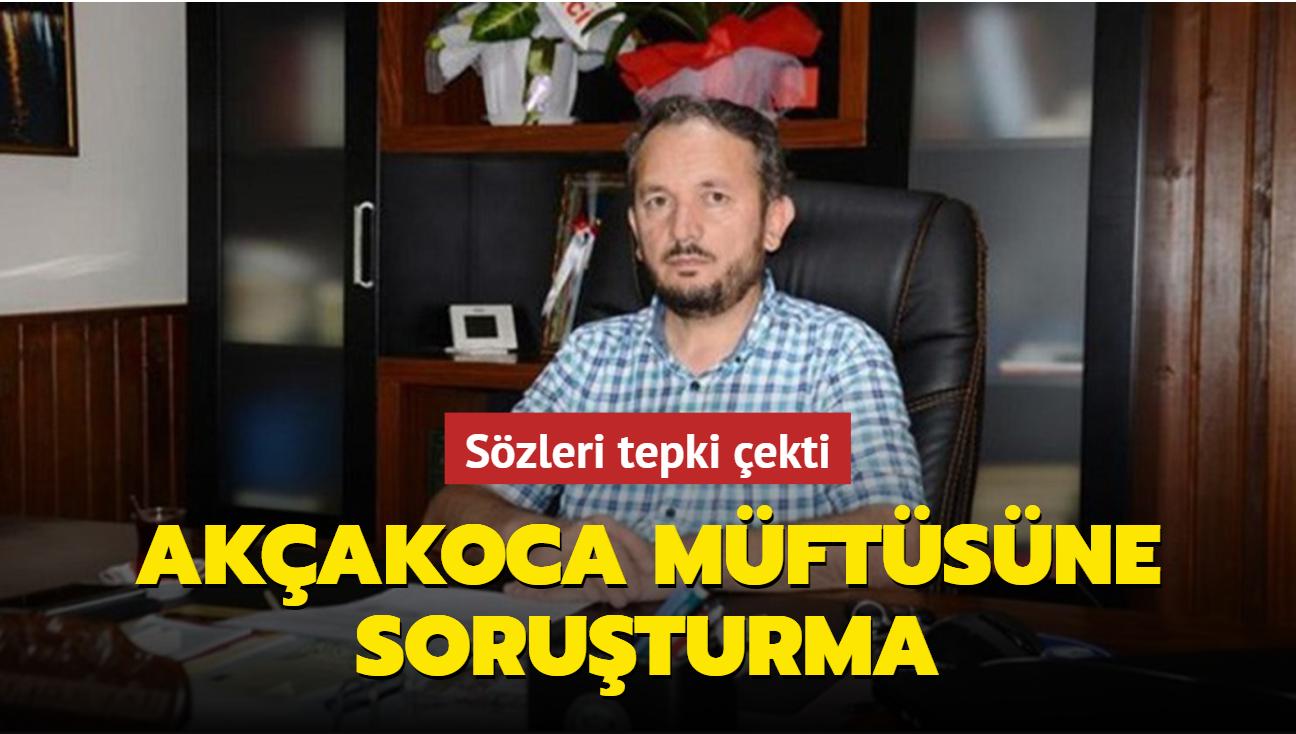 Sözleri tepki çeken Akçakoca Müftüsü Soytekinoğlu'na soruşturma