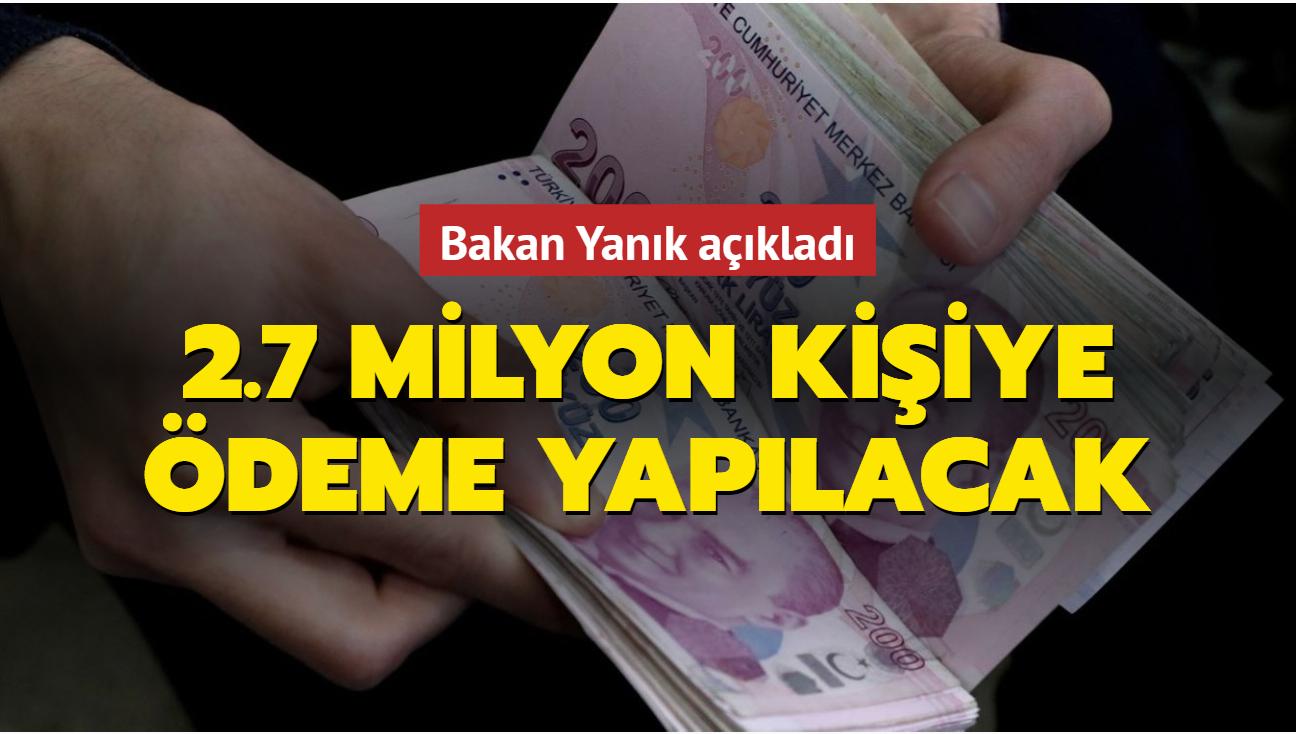 Bakan Yanık açıkladı: 277 milyon TL ödeme yapılacak