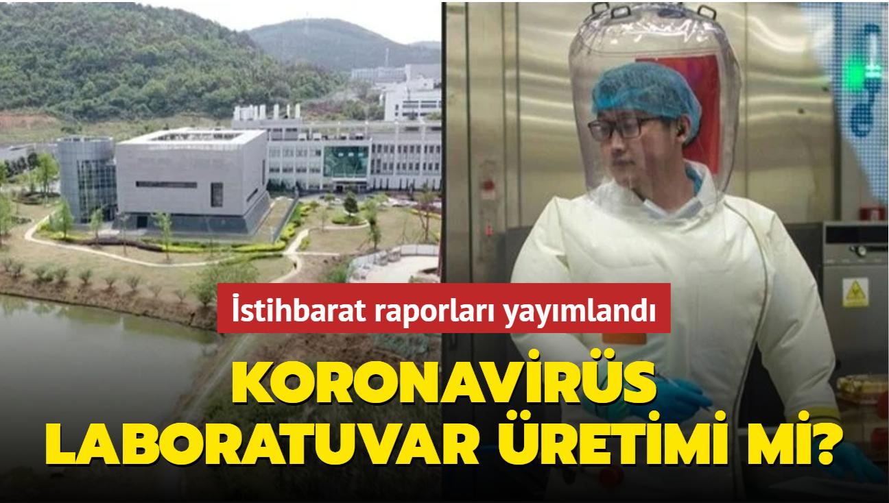 """İstihbarat raporları yayımlandı... Koronavirüs laboratuvar üretimi mi"""""""
