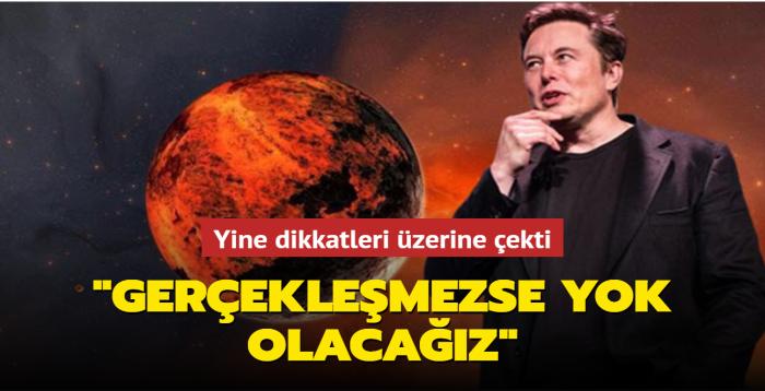 """Elon Musk'tan dikkat çeken Mars açıklaması: """"Gerçekleşmezse yok olacağız"""""""