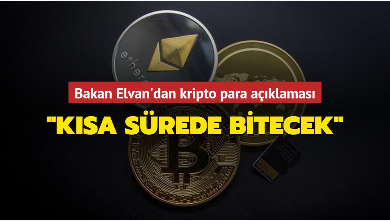 """Bakan Elvan'dan kripto para açıklaması: """"Kısa sürede bitecek"""""""