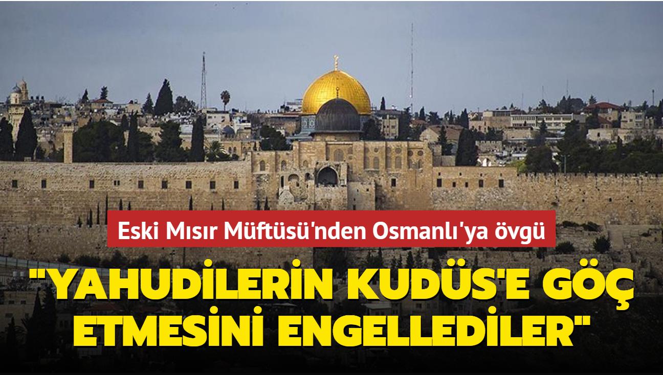 """Eski Mısır Müftüsü'nden Osmanlı'ya övgü... """"Yahudilerin Kudüs'e göç etme girişimlerinin karşısında durdu"""""""