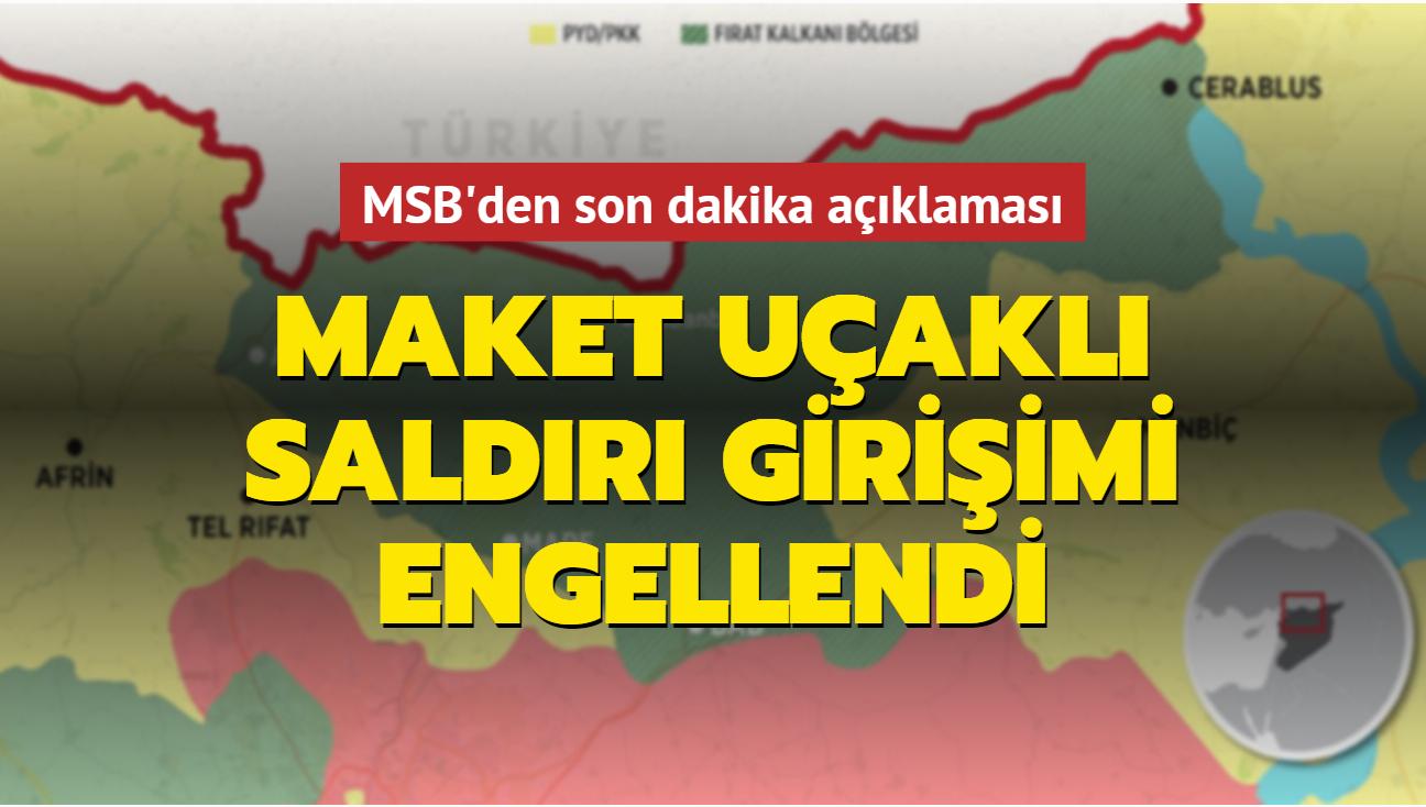 Son dakika haberi: Terör örgütü PKK'nın maket uçaklı saldırı girişimi engellendi: 1 terörist etkisiz hale getirildi