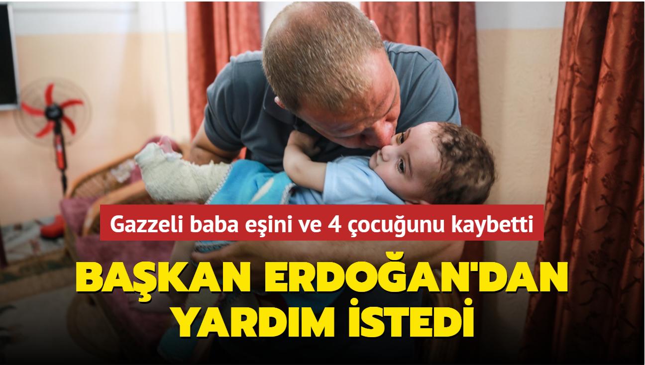 Gazzeli baba Başkan Erdoğan'dan yardım istedi
