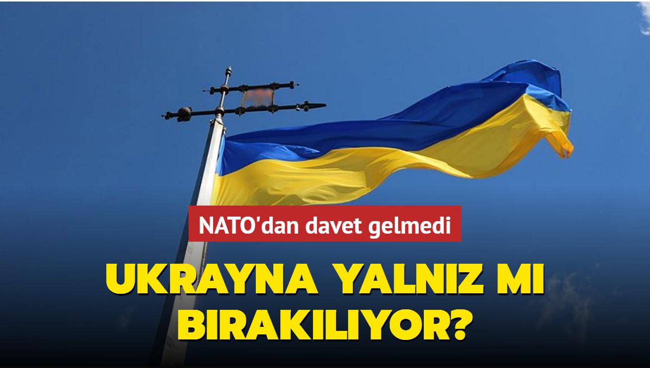 """NATO'dan davet gelmedi... Ukrayna yalnız mı bırakılıyor"""""""