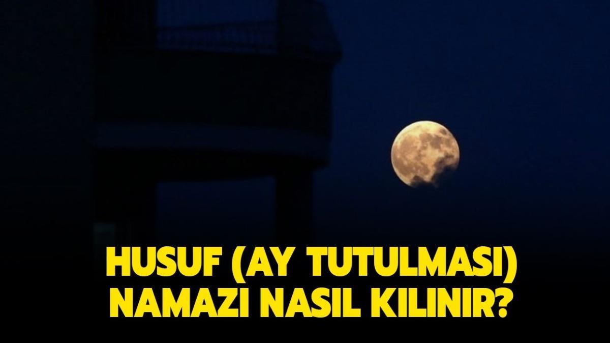 """Ay tutulması husuf namazı nasıl kılınır"""" Husuf namazı kaç rekattır, hangi vakitte kılınır"""""""