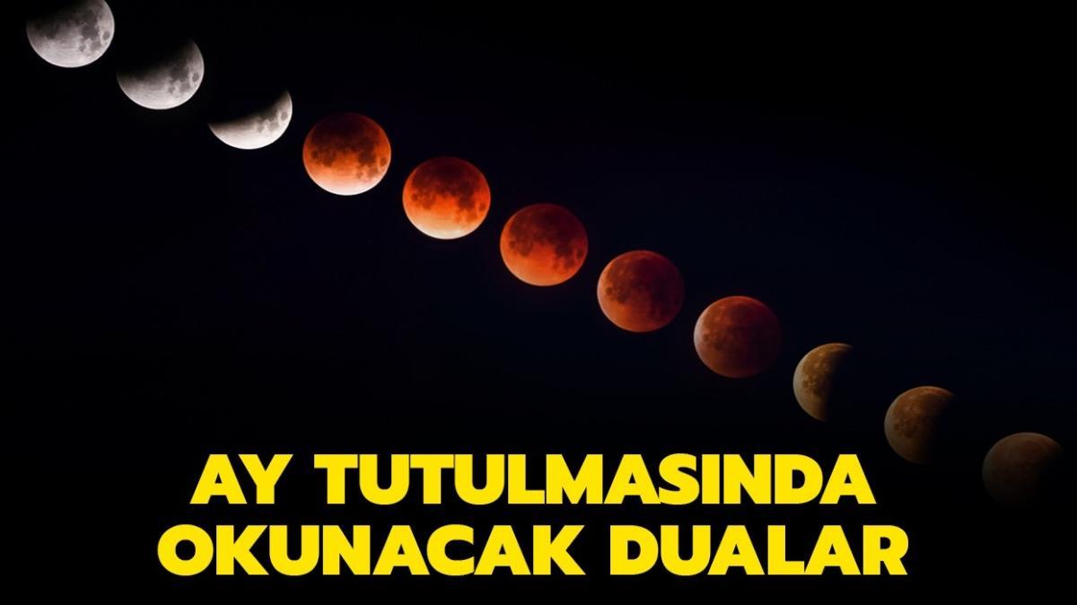 "Kanlı Ay tutulmasında hangi esmalar okunur"" Ay tutulmasında okunacak dualar neler"""