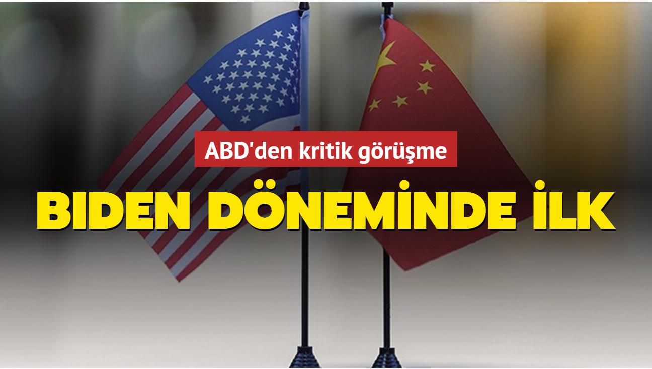 Biden döneminde ilk! ABD'den kritik Çin görüşmesi