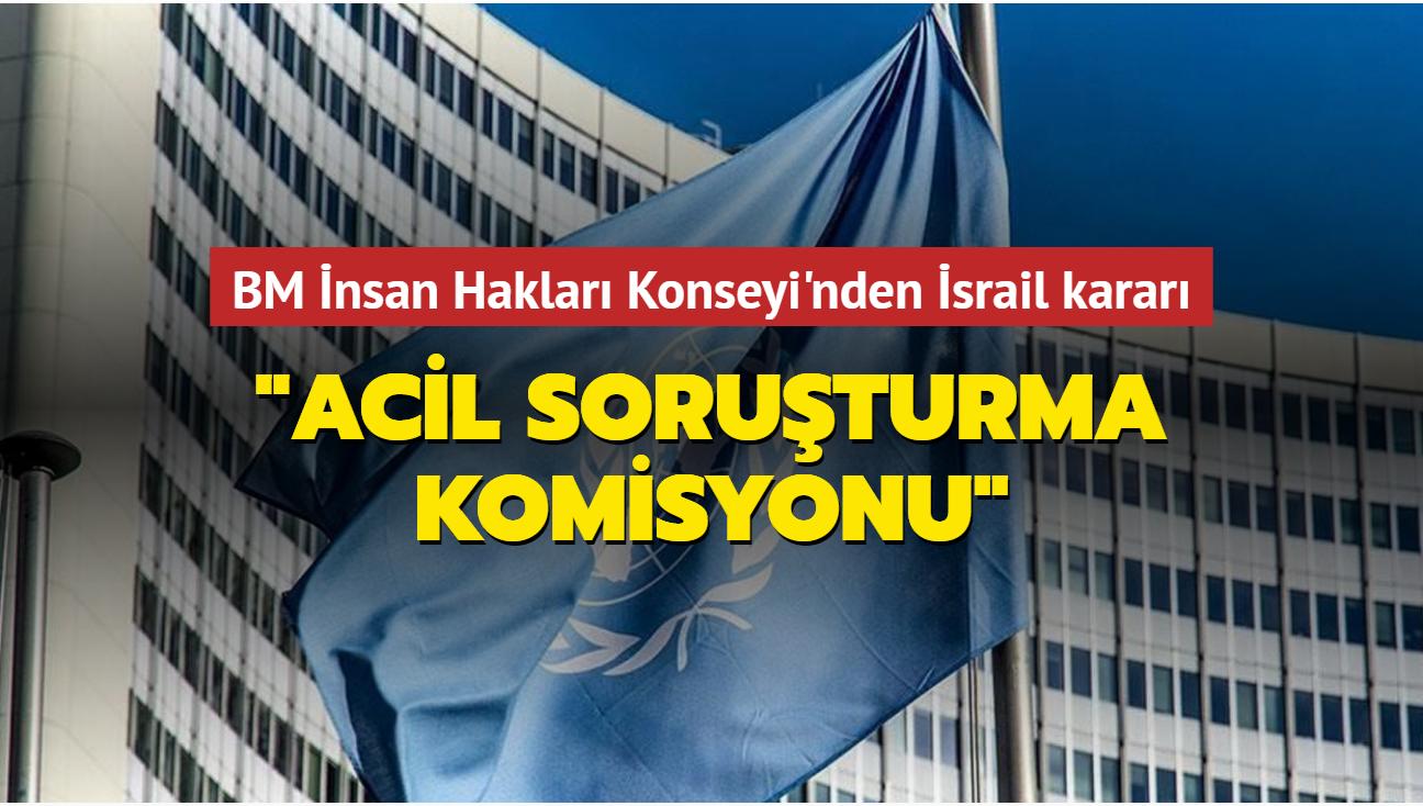 """BM İnsan Hakları Konseyi'nden İsrail kararı... """"Acil soruşturma komisyonu"""""""