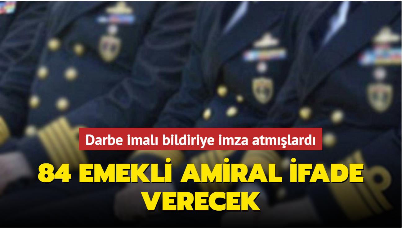Möntre Bildirisi'nde imzası olan amirallerden ifadesi alınmayanların işlemlerine başlandı