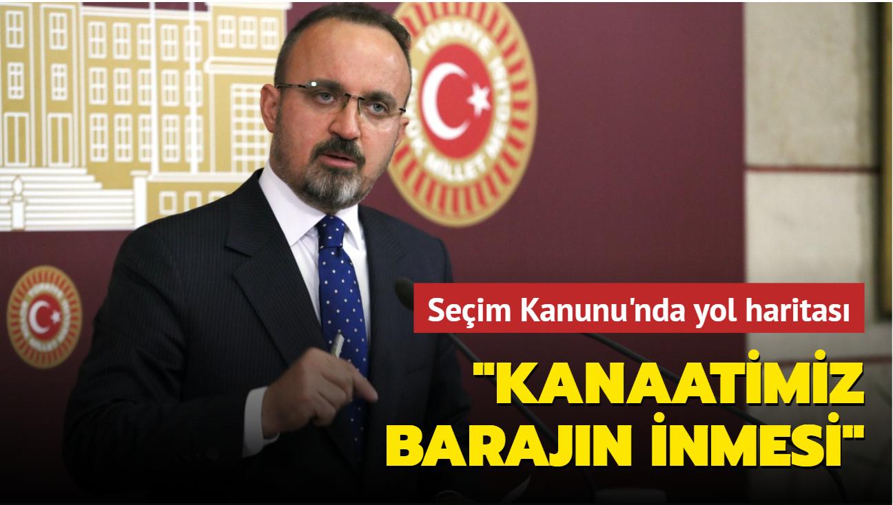 AK Partili Turan'dan Seçim Kanunu açıklaması: Genel kanaatimiz barajın indirilmesi yönünde